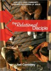 The Relational Disciple: How God uses Community to Shape Followers of Jesus - Joel Comiskey