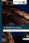 A Medal for Mary - Rob Astor