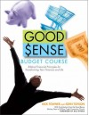 Good Sense Budget Course: Biblical Financial Principles for Transforming Your Finances and Life [With Book & Leaders Guide and Vhs and DVD] - Dick Towner, John Tofilon, Bill Hybels