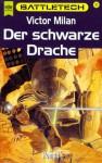 Der Schwarze Drache (Battletech, #33) - Victor Milán