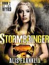 Stormbringer: Book 2 of the Wyrd - Alis Franklin