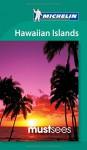 Michelin Must Sees Hawaiian Islands (Must See Guides/Michelin) - Michelin
