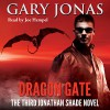 Dragon Gate: The Third Jonathan Shade Novel - Gary Jonas, Joe Hempel, LLC Sky Warrior Book Publishing