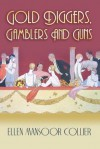 Gold-Diggers, Gamblers and Guns - Ellen Mansoor Collier