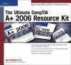 The Ultimate Comptia A+ 2006 Resource Kit - Jean Andrews