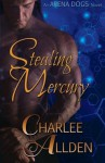 Stealing Mercury (Arena Dogs) (Volume 1) by Charlee Allden (2015-03-27) - Charlee Allden