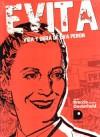 Evita: Vida y Obra de Eva Perón - Héctor Germán Oesterheld, Alberto Breccia