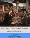 The Great Gain of Godliness - Thomas Watson