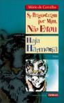 Se perguntarem por mim, não estou seguido de haja harmonia - Mário de Carvalho