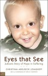 Eyes That See: Judson's Story of Hope in Suffering - Christina Adelseck Levasheff, Emilie Barnes