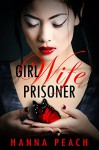 Girl Wife Prisoner - Hanna Peach, Romac Designs