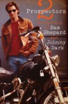 Two Prospectors: The Letters of Sam Shepard and Johnny Dark (Southwestern Writers Collection Series, Wittliff Collections) - Sam Shepard, Johnny Dark, Chad Hammett