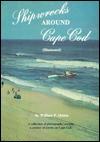 Shipwrecks Around Cape Cod - William P. Quinn