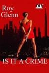 The Mike Black Saga: Is It A Crime - Roy Glenn