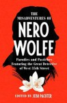 The Misadventures of Nero Wolfe: Parodies and Pastiches Featuring the Great Detective of West 35th Street - Josh Pachter