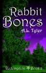 Rabbit Bones (Redemption Book 2) - A.L. Tyler