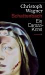 Schattenbach: Ein Carozzi-Krimi - Christoph Wagner