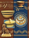 Collector's Guide to Yellow Ware, Book III: An Identification & Value Guide - Lisa S. McAllister