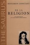 De La Religion Considérée Dans Sa Source, Ses Formes Et Ses Développements - Benjamin Constant