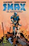Smax el bárbaro - Ernest Riera, Zander Cannon, Alan Moore