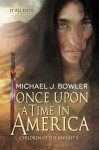 Once Upon A Time In America: Children of the Knight V (The Knight Cycle) (Volume 5) - Michael J. Bowler