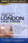 Vault Guide to the Top London Law Firms - Vault Editors