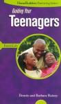 Guiding Your Teenagers - Barbara Rainey, Dennis Rainey