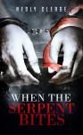 When The Serpent Bites - Nesly Clerge