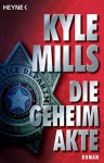 Die Geheimakte: Roman (Mark Beamon 3) (German Edition) - Kyle Mills, Bea Reiter