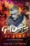 Ghosts of Fire (Elements of Untethered Realms Book 3) - Cherie Reich, Catherine Stine, Angela Brown, Jeff Chapman, River Fairchild, Gwen Gardner, Misha Gerrick, Meradeth Houston, M. Pax, Christine Rains
