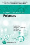 Characterization of Polymers - Ho-Ming Tong, C. Richard Brundle, Ravi Saraf, Charles A. Evans Jr., Stephen P. Kowalczyk