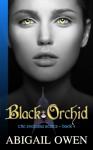 Black Orchid - Abigail Owen