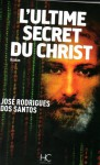 L'ultime secret du Christ - José Rodrigues dos Santos