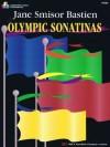 Olympic Sonatinas (Bastien Piano Basics Supplementary) - Jane Smisor Bastien