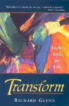 Transform: Twelve Tools for Life - Richard Glenn