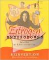 The Estrogen Underground: Reinvention - Cheryl Odonovan, Cheryl O'Donovan