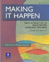 Making It Happen: From Interactive to Participatory Language Teaching, Third Edition - Patricia A. Richard-Amato