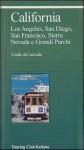 California: Los Angeles, San Diego, San Francisco, Sierra Nevada e Grandi Parchi - Touring Club Italiano