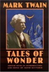 Tales of Wonder (Bison Frontiers of Imagination) - Mark Twain, David Ketterer