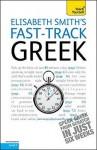 Fast-Track Greek - Elisabeth Smith