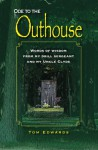 Ode To The Outhouse: Words Of Wisdom From My Drill Sergeant And My Uncle Clyde - Tom Edwards