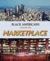 Black Americans Entering the Marketplace - Joseph A. Bailey