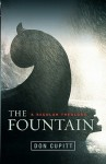 The Fountain: A Secular Theology - Don Cupitt