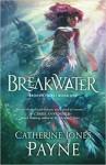 Breakwater (Broken Tides Book 1) - Catherine Jones Payne