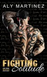 Fighting Solitude (On The Ropes Book 3) - Aly Martinez