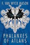 Phalanxes of Atlans - F. van Wyck Mason