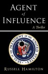 Agent of Influence - Russell Hamilton