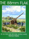 The 88mm Flak in the 1st and 2nd World Wars (Schiffer Military History) - Werner Müller