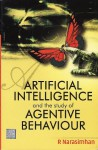 Artificial Intelligence and the Study of Agentive Behaviour - Raghavan Narasimhan