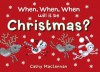 When, When, When will it be Christmas? - Cathy MacLennan